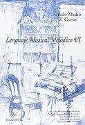 Lenguaje Musical Melodico vi (Grado Medio 2°Curso) - Juan Vicente Garcia Garcia - Ediciones Si Bemol