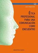 Ética profesional para una comunicación como encuentro - Biblioteca Nueva - Biblioteca Nueva