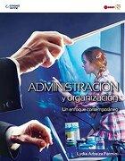 Administracion y Organizacion: Un Enfoque Contemporaneo - Lydia Arbaiza Fermini - Cengage Learning