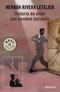 Historia de Amor con Hombre Bailando - Hernan Rivera Letelier - Debolsillo