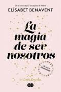 La magia de ser nosotros (Sofia 2) - Elísabet Benavent - Suma de Letras