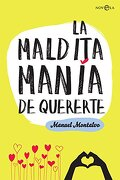 La maldita mana de quererte - Manuel Montalvo - La Esfera de los Libros, S.L.