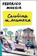 Carolina Se Enamora - Federico Moccia - Booket