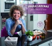 Paula Larenas. Mi Historia en la Cocina (Entradas, Platos Principales, - Paula Larenas - Lado E Comunicaciones