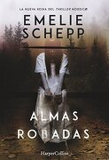 ALMAS ROBADAS - Emelie Schepp - HarperCollins