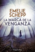La Marca de la Venganza - Emelie Schepp - Harpercollins