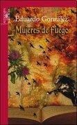 Mujeres De Fuego Alfaguara - Gonzalez Eduard - Alfaguara