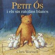 Petit Ós i els sis ratolins blancs (ALBUMES ILUSTRADOS)