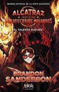 Alcatraz Contra los Bibliotecarios Malvados: Talento Oscuro, el - Brandon Sanderson - B De Block