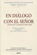 EN DIÁLOGO CON EL SEÑOR. TEXTOS DE LA PREDICACIÓN ORAL - Josemaría Escrivá de Balaguer - Ediciones Rialp, S.A.