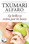 La belleza entra por la boca (B DE BOLSILLO) - Txumari Alfaro - Zeta Bolsillo
