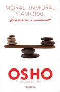 Moral Inmoral y Amoral - Osho - Vergara