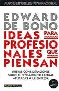 ideas para profesionales que piensan - edward de bono - paidos
