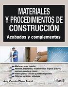Materiales y Procedimientos de Construccion - Vicente Perez Alama - Editorial Trillas Sa De Cv