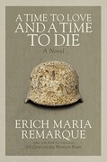 A Time to Love and a Time to Die: A Novel (libro en Inglés) - Erich Maria Remarque - Random House Trade Paperbacks