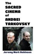 sacred cinema of andrei tarkovsky - jeremy m robinson - crescent moon publishing
