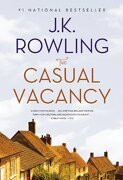 The Casual Vacancy - Rowling, J. K. - Back Bay Books