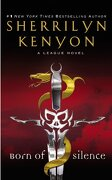 Born of Silence - Kenyon, Sherrilyn - Grand Central Publishing