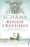 Rough Crossings: Britain, the Slaves and the American Revolution - Schama, Simon - Vintage Books