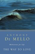 The way to Love: Meditations for Life (libro en Inglés) - Anthony De Mello - Image Books
