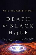 death by black hole,and other cosmic quandaries - neil degrasse tyson - w w norton & co inc