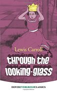 Through the Looking-Glass (Dover Children's Evergreen Classics)
