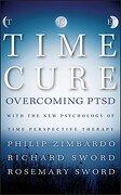 The Time Cure - Zimbardo, Philip/ Sword, Richard/ Sword, Rosemary - John Wiley & Sons Inc