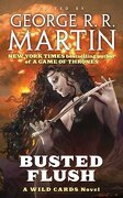 busted flush,a wild cards mosaic novel - george r. r. (edt) martin - tor books