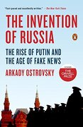The Invention of Russia: The Rise of Putin and the age of Fake News (libro en Inglés) - Arkady Ostrovsky - Penguin Books