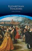 Elizabethan Tragedies: A Basic Anthology (Dover Thrift Editions)