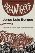 dreamtigers - jorge luis borges - univ of texas pr