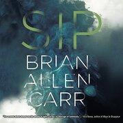 Sip (libro en Inglés) (Audiolibro) - Brian Allen Carr - Highbridge Audio