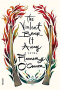 the violent bear it away - flannery o´connor - farrar straus & giroux