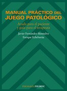 manual practico del juego patologico/ practical manual of pathological gambling,ayuda para el paciente y guia para el terapeuta/ help for the patient and a guide for the therapist - javier fernandez montalvo - grupo anaya comercial