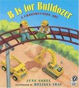 b is for bulldozer,a construction abc - june sobel - houghton mifflin