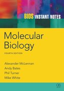 bios instant notes in molecular biology - phil turner,alexander mclennan,andy bates,michael white - taylor & francis