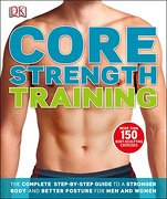 Core Strength Training. - Penguin Books Ltd - DK Publishing (Dorling Kindersley)