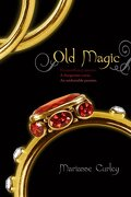 old magic - marianne curley - simon & schuster