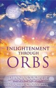 enlightenment through orbs - diana cooper - independent pub group