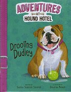 Drooling Dudley (Adventures at Hound Hotel)