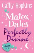 mates, dates perfectly divine - cathy hopkins - piccadilly press ltd