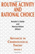routine activity and rational choice - r. v. g. (edt) clarke - transaction pub