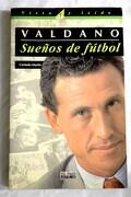 Jorge Valdano, sueños de fútbol: retorno de un campeón del mundo al vértigo de la competición