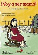 ¡Voy a ser mamá!: Consejos para futuras mamás (Sendero Autoayuda práctica)
