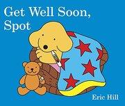 Get Well Soon, Spot (libro en Inglés) - Eric Hill - Warne