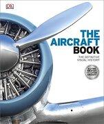The Aircraft Book: The Definitive Visual History (dk General History) (libro en inglés) - Dk - Dk