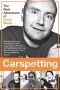 Carspotting: The Real Adventures of Irvine Welsh - Macnair, Sandy - Black & White Publishing