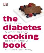 The Diabetes Cooking Book: What to Eat & What to Cook to Treat Type 2 (Dk)