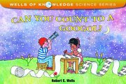 can you count to a googol? - robert e. wells - albert whitman & co