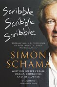 Scribble, Scribble, Scribble: Writings on Ice Cream, Obama, Churchill and My Mother - Schama, Simon - Vintage Books
